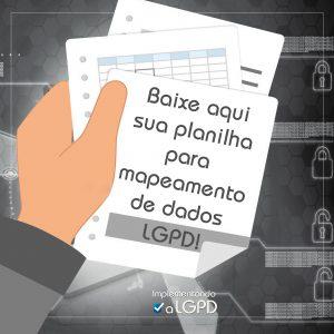 Read more about the article Planilha para Mapeamento de Dados – Data Mapping LGPD