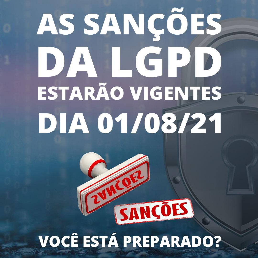 Read more about the article As sanções da LGPD estarão vigentes em 01/08/2021